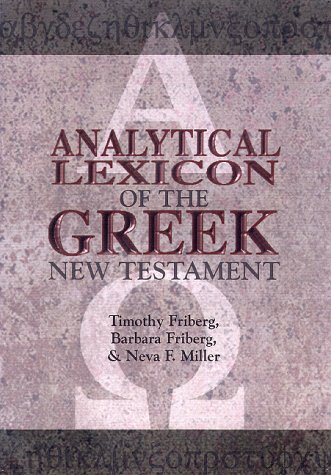 Analytical Lexicon of the Greek New Testament (Baker's Greek New Testament Library) (Analytical Lexicon Of The Greek New Testament)