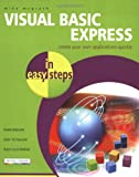 Visual Basic Express in Easy Steps, Mike McGrath, 184078329X