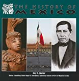 The History of Mexico (Mexico-Beautiful Land, Diverse People)