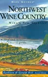 Northwest Wine Country, Kathleen Thompson Hill and Gerald N. Hill, 0762708522