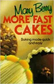 More Fast Cakes Mary Berry 9780751511758 Amazon Com Books