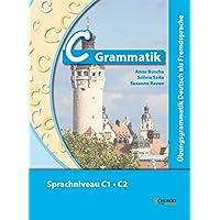 Ubungsgrammatiken Deutsch A B C: C-Grammatik [GER]