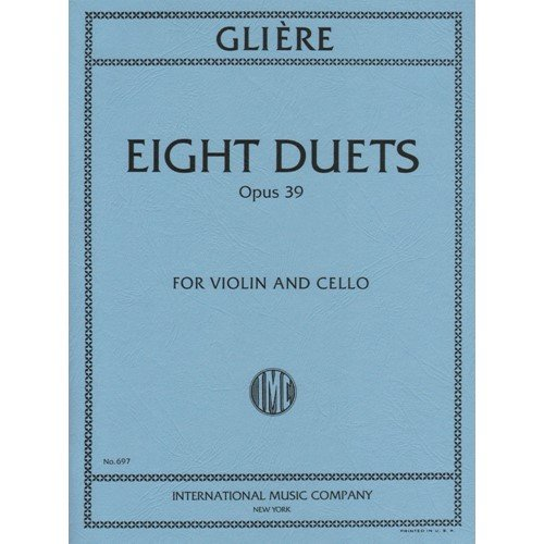 Gliere, Reinhold - Eight Duets, Op. 39 - Violin and Cello