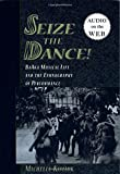 Seize the Dance: BaAka Musical Life and the Ethnography of Performance