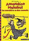 Amandine Malabul, Tome 3 : La sorcière a des ennuis par Murphy