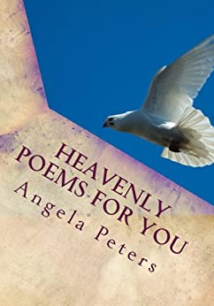 Heavenly Poems For You by [Peters, Angela]
