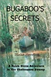 Bugaboo's Secrets:A Noble Stone Adventure in the Okefenokee Swamp, Blake Hendon, 0595652166