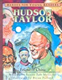 Heroes for Young Readers - Hudson Taylor, Renee Meloche, 1576582345