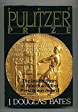 img - for The Pulitzer Prize: The Inside Story of America's Most Prestigious Award by J. Douglas Bates (1991-07-04) book / textbook / text book