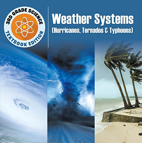 _TOP_ 3rd Grade Science: Weather Systems (Hurricanes, Tornadoes & Typhoons) | Textbook Edition. largest Inicio loves Actas owner muralla mejor