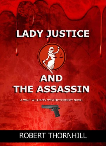 Lady Justice and the Assassin by [Thornhill, Robert]