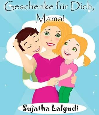 Kinderbuch Mama: Geschenke für Dich Mama: Der Kinderbuch zum Lesen ...