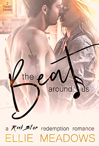The Beat Around Us: A Rock Star Redemption Romance (The Heartbeat Series Book 2) by [Meadows, Ellie]