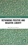 "Maria Dimova-Cookson, ""Rethinking Positive and Negative Liberty"" (Routledge, 2019)"