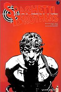 Spaghetti Brothers. tome 4 : par Guillermo Saccomanno