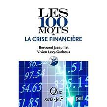 100 mots de la crise financière [ancienne édition]