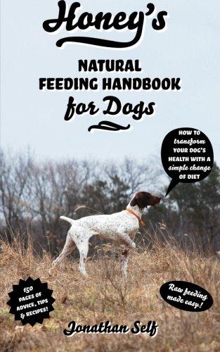 Honey's Natural Feeding Handbook for Dogs