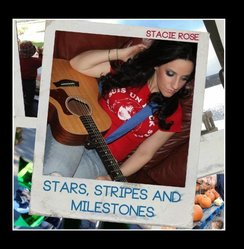 Stacie Star - Stars, Stripes and Milestones by Stacie Rose