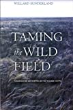 Taming the Wild Field, Willard Sunderland, 0801442095