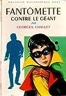 Fantômette, tome 3 : Fantômette contre le géant par Chaulet