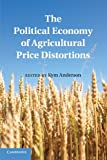 The Political Economy of Agricultural Price Distortions, , 1107616271