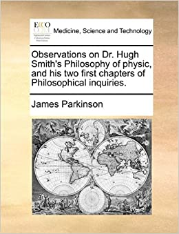 Observations on Dr. Hugh Smith's Philosophy of physic, and his two first chapters of Philosophical inquiries.