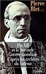 Pie XII et la seconde guerre mondiale par Blet