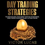 img - for Day Trading Strategies: This Book Includes: Stock Market Investing for Beginners, Swing Trading Strategies Volume 2, Options Trading book / textbook / text book