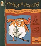 My Hen Is Dancing, Karen Wallace, 1564023036