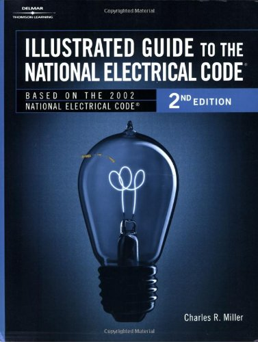 Download Illustrated Guide to the National Electric Code (Illustrated Guide to the National Electrical Code) pdf epub