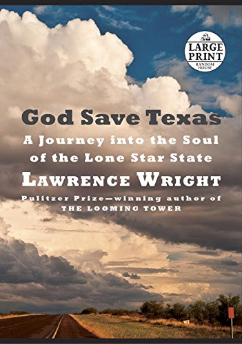 God Save Texas: A Journey into the Soul of the Lone Star State (Random House Large Print)