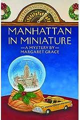 By Margaret Grace - Manhattan in Miniature: A Miniature Mystery (Miniature Mysteries) (2015-04-22) [Paperback] Paperback