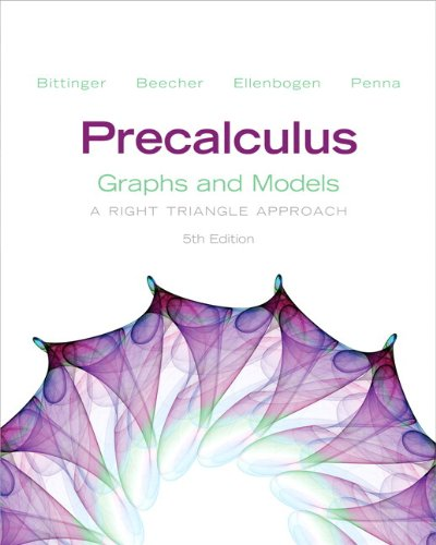 Precalculus: Graphs And Models Plus Graphing Calculator Manual Plus NEW MyMathLab With Pearson EText -- Access Card Package (5th Edition) (Bittinger Precalculus Series)
