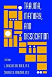 img - for Trauma, Memory, And Dissociation (Progress in Psychiatry) book / textbook / text book