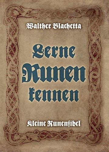 Lerne Runen kennen!: Kleine Runenfibel