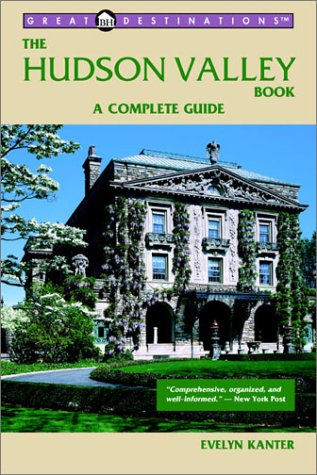The Hudson Valley Book: A Complete Guide (Great Destinations)