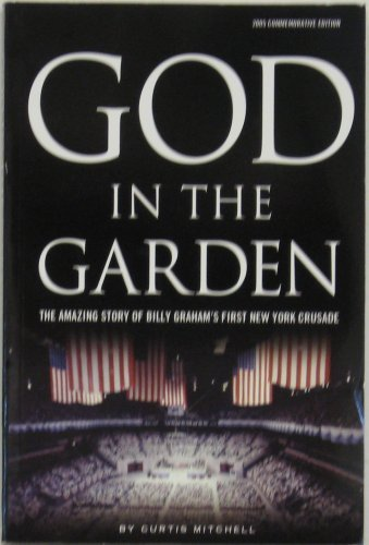 God in the Garden; The Story of Billy Graham's First New York Crusade