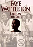Life on the Line, Faye Wattleton, 0345392655