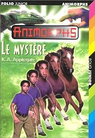 Animorphs, Tome 14 : Le Mystère par Katherine A. Applegate