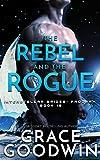 The Rebel and the Rogue (Interstellar Brides® Program)