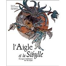 L'AIGLE ET LA SIBYLLE(FRESQUES INDIENNES MEXIQUE)