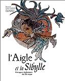 L'aigle et la sibylle : Fresques indiennes du Mexique