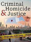 Criminal Homicide & Justice