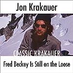 Fred Beckey Is Still on the Loose | Jon Krakauer