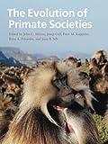 The Evolution of Primate Societies