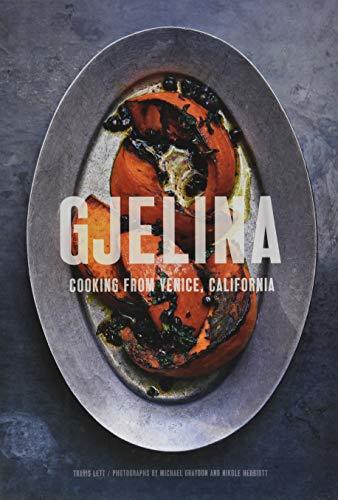 Book : Gjelina: Cooking from Venice, California - Travis ...