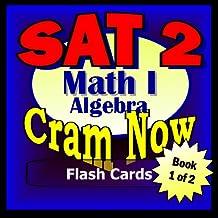 SAT II Prep Test MATH LEVEL I Part 1 - ALGEBRA Flash Cards--CRAM NOW!--SAT 2 Exam Review Book & Study Guide (SAT II Cram Now! 6)