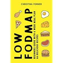 Low-FODMAP diet guide: Ultimate beginners cookbook (4-week meal plan and 66 easy and healthy gut-friendly recipes for IBS and other Digestive Disorders)
