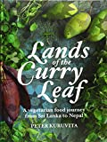 Image of Lands of the Curry Leaf: A Vegetarian Food Journey from Sri Lanka to Nepal