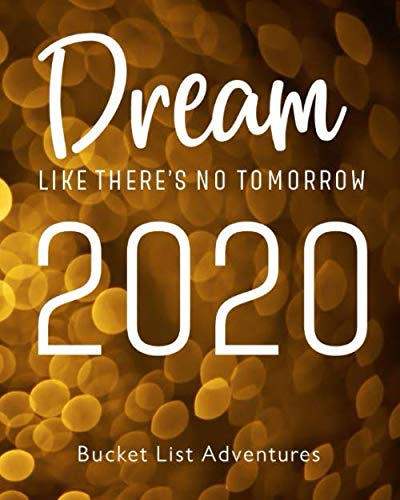 Christmas List 2020.Dream Like There S No Tomorrow 2020 Bucket List Adventures